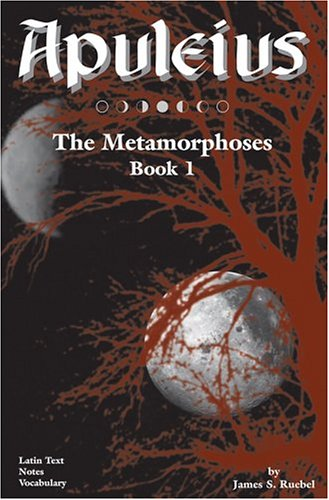 Apuleius: The Metamorphoses, Book 1 (Latin Edition) (Bk. 1) (Latin and English Edition)