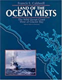 img - for Land of the Ocean Mists: The Wild Ocean Coast West of Glacier Bay book / textbook / text book