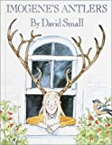 Imogene's Antlers, David Small, 0375910484