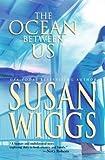 The Ocean Between Us, Susan Wiggs, 0778320359
