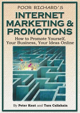 Poor Richard's Internet Marketing and Promotions: How to Promote Yourself, Your Business, Your Ideas Online 2nd Edition