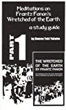Meditations on Frantz Fanon's Wretched of the Earth, Part One, Owusu Yaki Yakubu, 0973143266
