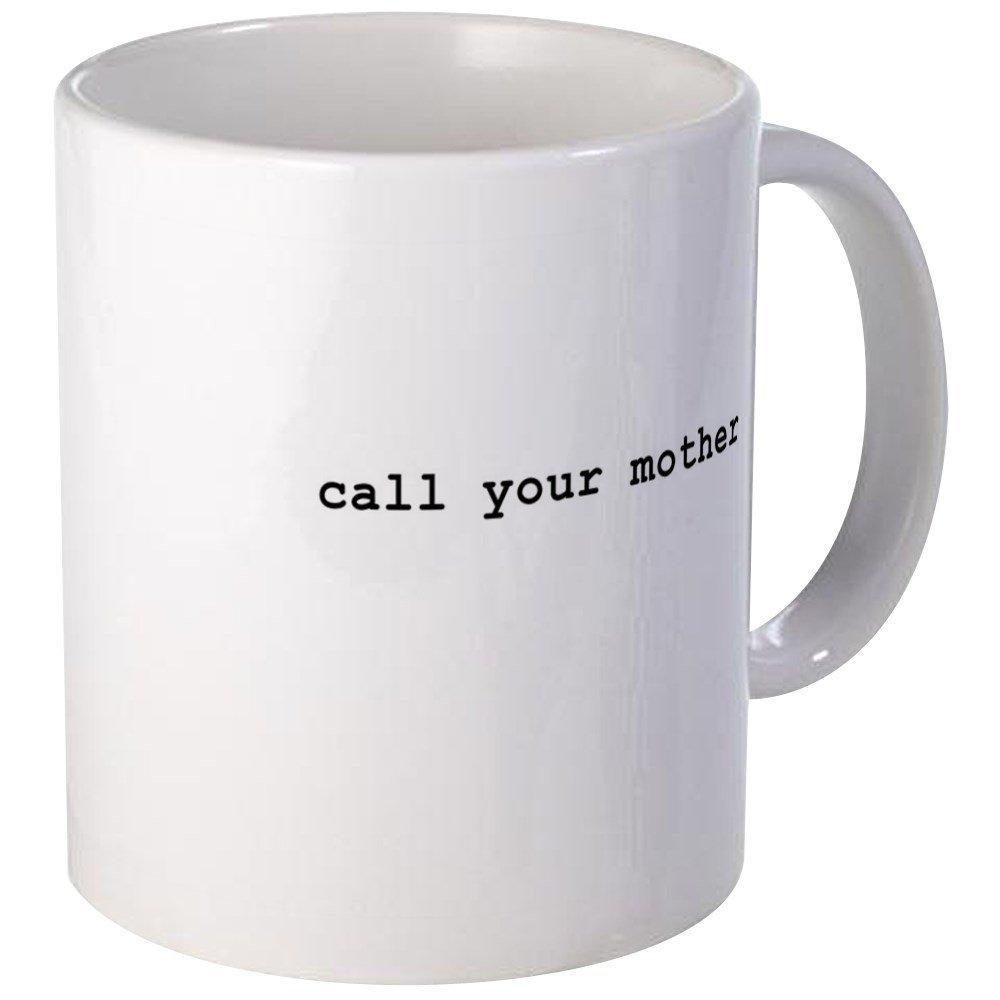 CafePress - Call Your Mother Coffee Mug - Unique Coffee Mug, Coffee Cup