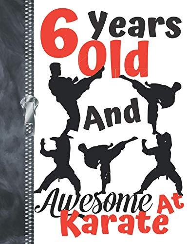 (6 Years Old And Awesome At Karate: Black Silhouette Martial Arts Doodling & Drawing Art Book Sketchbook Journal For Boys And Girls)