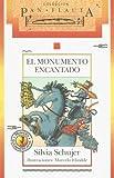 El monumento encantado/ The Enchanted Monument (Coleccion Pan Flauta, 60) (Spanish Edition)