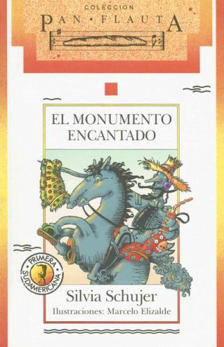 El monumento encantado/ The Enchanted Monument (Coleccion Pan Flauta, 60) (Spanish Edition) by Sudamericana