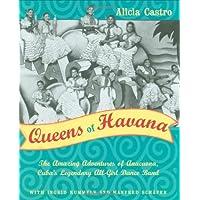 Queens of Havana: The Amazing Adventures of Anacaona, Cuba's Legendary All-Girl...