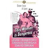This Woman is Dangerous by Dennis Morgan, David Brian, Richard Webb Joan Crawford