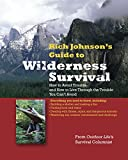 RICH JOHNSON'S GUIDE TO WILDERNESS SURVIVAL: How to Avoid Trouble and How to Live Through the Trouble You Can't Avoid (International Marine-RMP)
