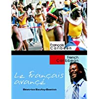 Le Francaise Avanc: Advanced French for Caribbean Students