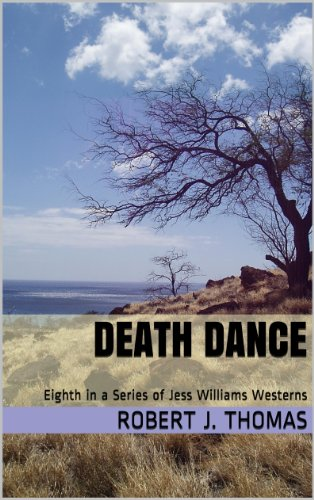 - DEATH DANCE: Eighth in a Series of Jess Williams Westerns (A Jess Williams Western Book 8)