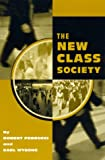 The New Class Society, Robert Perrucci and Earl Wysong, 084769173X