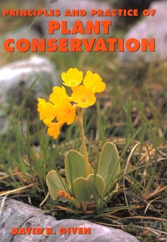 Principles and Practice of Plant Conservation