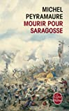 img - for Mourir Pour Saragosse (Litterature & Documents) (French Edition) book / textbook / text book