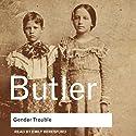 Gender Trouble: Feminism and the Subversion of Identity Hörbuch von Judith Butler Gesprochen von: Emily Beresford