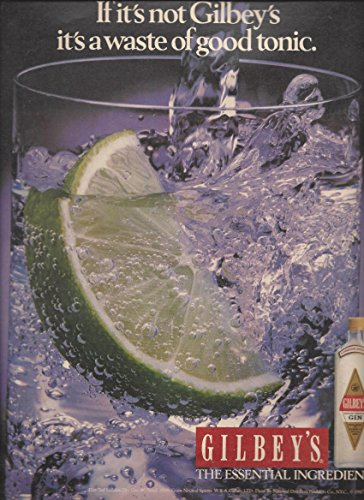 MAGAZINE ADVERTISEMENT For 1987 Gilbey's Gin: If It's Not: Waste of Good ()