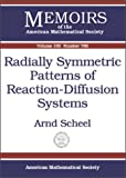 Radially Symmetric Patterns of Reaction-Diffusion Systems, Arnd Scheel, 0821833731