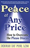img - for Peace At Any Price: How To Overcome The Please Disease book / textbook / text book
