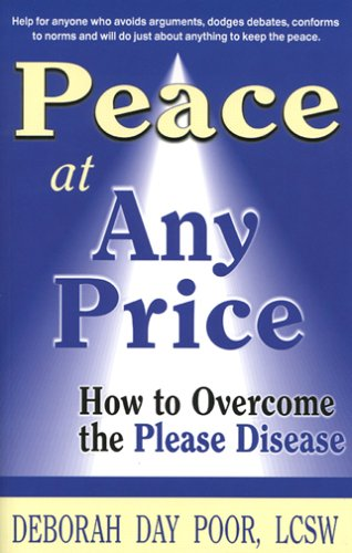 Read Online Peace At Any Price: How To Overcome The Please Disease ebook