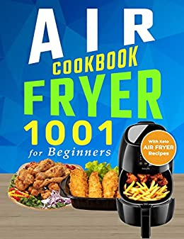Air Fryer Cookbook for Beginners: 1001 Day Quick & Easy