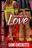 Download Rescued By Love (Cami's Park City Firefighter Romance Book 1) in PDF ePUB Free Online
