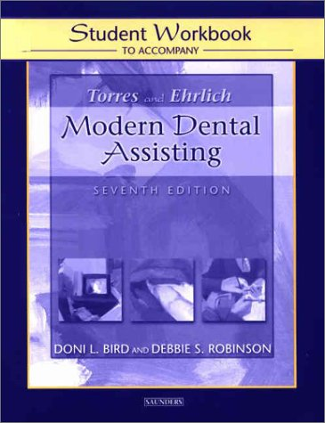 Student Workbook to Accompany Torres/Ehrlich Modern Dental Assisting