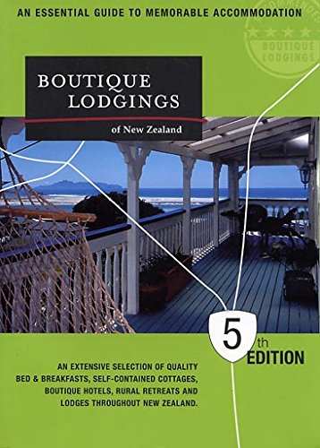 Boutique Lodgings of New Zealand: An Essential Guide to Memorable Accommodation pdf