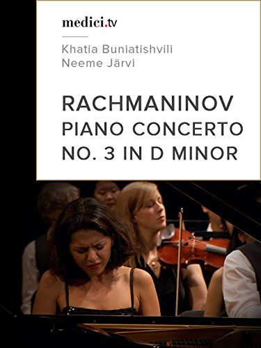 Rachmaninov, Piano Concerto No. 3 in D minor - Khatia Buniatishvili, Neeme Järvi