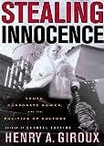 Stealing Innocence, Henry A. Giroux, 0312224400