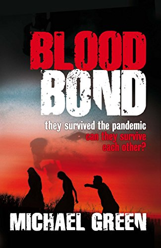 Blood Bond: they survived the pandemic can they survive each other? (The Blood Line Trilogy Book 2) by [Green, Michael]