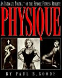 Physique: An Intimate Portrait of the Female Fitness Athlete