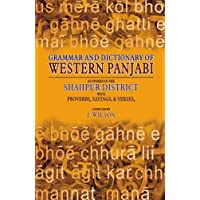 Grammar and Dictionary of Western Panjabi - as spoken in the Shahpur District: With Proverbs, Sayings, and Verses