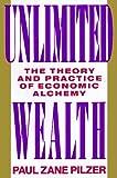 Unlimited Wealth, Paul Z. Pilzer, 0517582112