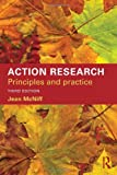 Action Research: Principles and Practice, McNiff, Jean, 0415535263