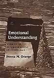Emotional Understanding: Studies in Psychoanalytic Epistemology