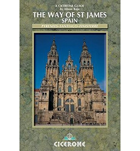 The Way of Saint James Vol 2: Pyrenees - Santiago - Finisterre (Cicerone International Walking S) (No. 1)