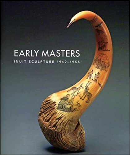 book cover: Early masters : Inuit sculpture 1949-1955 by Darlene Wright