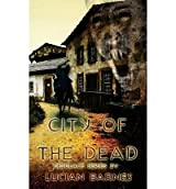 [ { CITY OF THE DEAD: DESOLACE SERIES IV } ] by Barnes, Lucian (AUTHOR) Sep-13-2013 [ Paperback ]