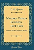 Amazon / Forgotten Books: Navarre Dahlia Gardens, 1924 - 1925 Growers of Ohio s Famous Dahlias Classic Reprint (E. H. Brown)