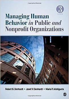 Managing Human Behavior in Public and Nonprofit Organizations by Denhardt, Robert B., Denhardt, Janet V., Aristigueta, Maria P. (April 10, 2012)
