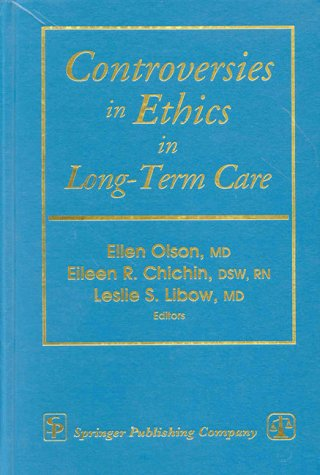 Controversies in Ethics in Long-Term Care (Springer Series on Ethics, Law, and Aging)
