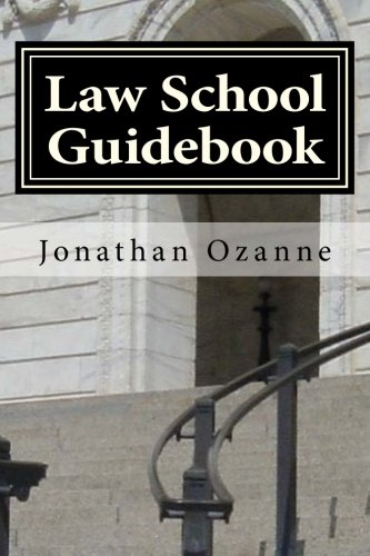 Law School Guidebook: A weekly guide to your first semester at Law School