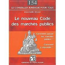 NOUVEAU CODE DES MARCHÉS PUBLICS (LE) : COMMENT PASSER LES MARCHÉS PUBLICS COMMENT Y RÉPONDRE