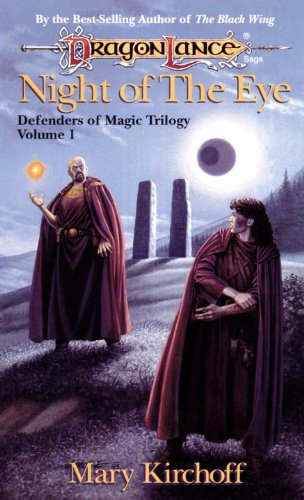 Night Of The Eye Dragonlance Defenders Of Magic Book 1 By Mary