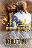 Worthy (Challenge series Book 3)