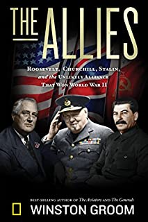 Book Cover: The Allies: Roosevelt, Churchill, Stalin, and the Unlikely Alliance That Won World War II