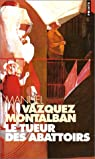 Le tueur des abattoirs et autres nouvelles par Vázquez Montalbán