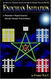 ENOCHIAN INITIATION: A Thelemite's Magical Journey into the Ultimate Transcendence