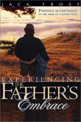 Experiencing  Father's Embrace: Finding Acceptance in the Arms of a Loving God