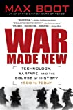 Book cover for War Made New: Weapons, Warriors, and the Making of the Modern World
